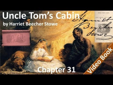 Chapter 31 - Uncle Tom's Cabin by Harriet Beecher Stowe