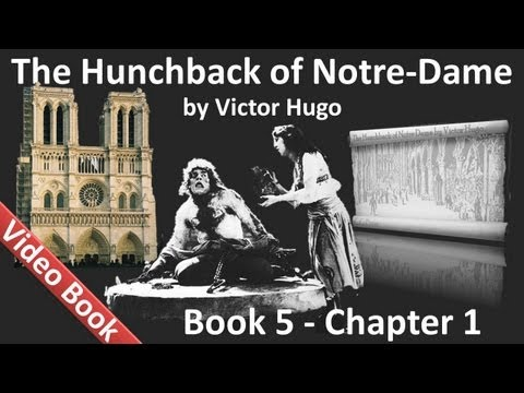Book 05 - Chapter 1 - The Hunchback of Notre Dame by Victor Hugo
