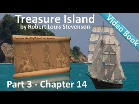 Chapter 14 - Treasure Island by Robert Louis Stevenson