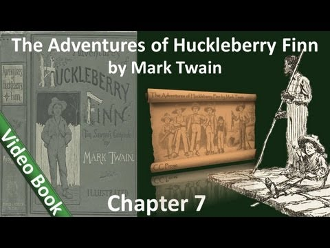 Chapter 07 - The Adventures of Huckleberry Finn by Mark Twain