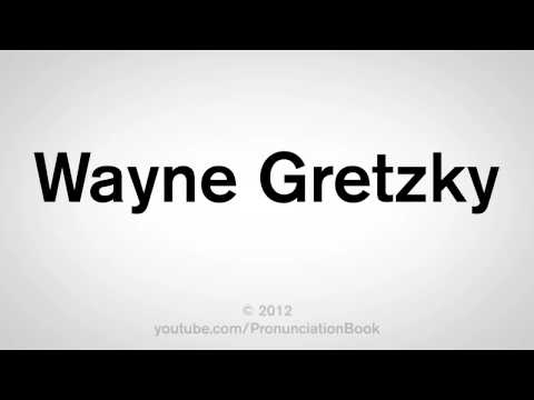How To Pronounce Wayne Gretzky