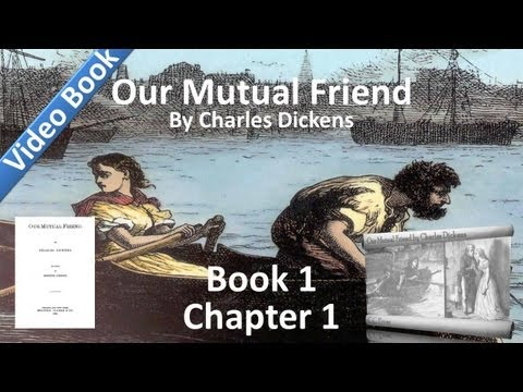 Book 1, Chapter 01 - Our Mutual Friend by Charles Dickens