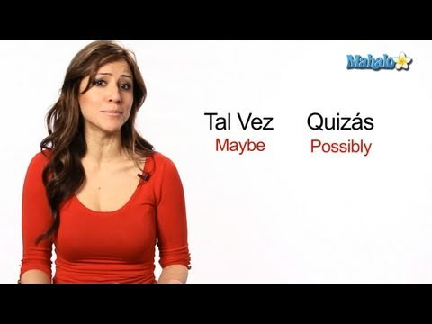 "How to Say ""Maybe"" in Spanish"