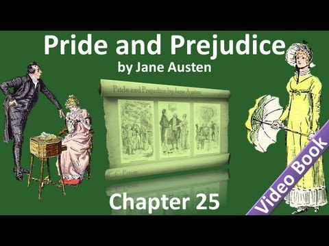 Chapter 25 - Pride and Prejudice by Jane Austen