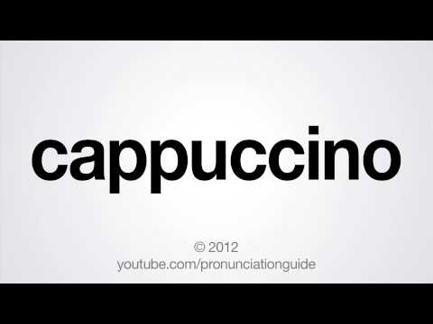 How to Pronounce Cappuccino