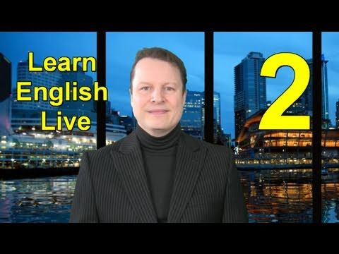 Learn English Live with Steve Ford - Lesson Two