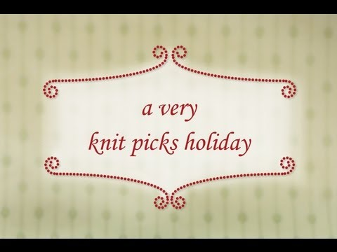 A Very Knit Picks Holiday: A Knitter's Guide to Gift Giving