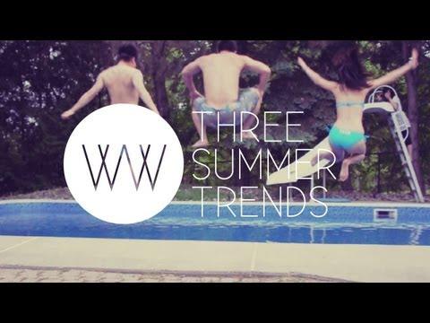 Three Quick Summer Trends