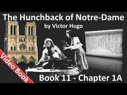 Book 11 - Chapter 1A - The Hunchback of Notre Dame by Victor Hugo