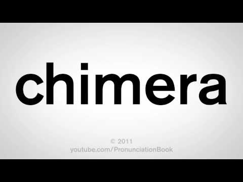 How To Pronounce Chimera