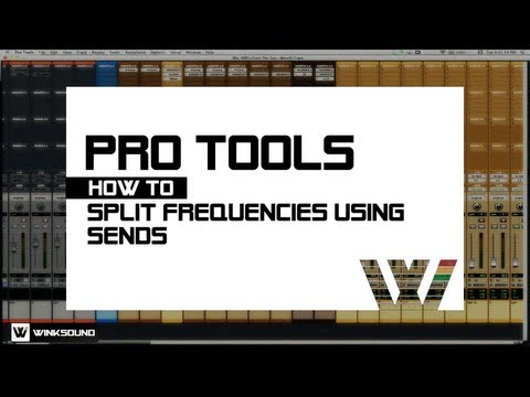 Pro Tools: How To Split Frequencies Using Sends | WinkSound