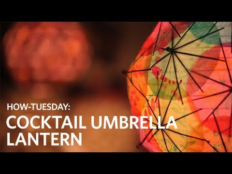 How-Tuesday: Cocktail Umbrella Lantern