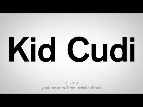 How to Say Kid Cudi's Name