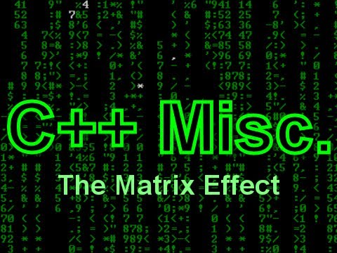 C++ Misc: The Matrix Effect