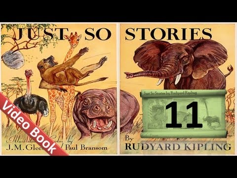 11 - Just So Stories by Rudyard Kipling