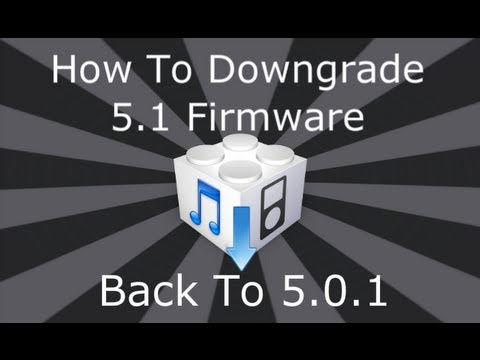 How to Downgrade 5.1.1 /  5.1 To 5.0.1 For iPhone 4, 3GS, iPod Touch 4, 3 & iPad