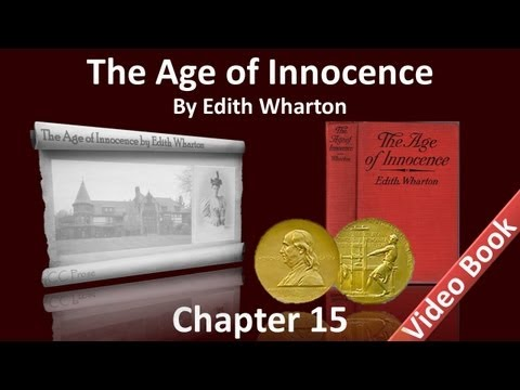 Chapter 15 - The Age of Innocence by Edith Wharton