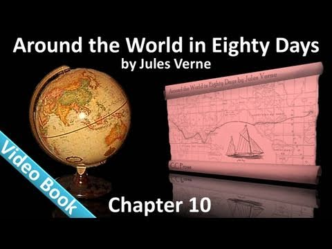 Chapter 10 - Around the World in 80 Days by Jules Verne