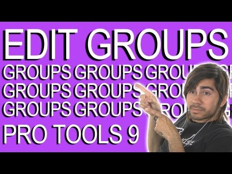 Editing Groups - Pro Tools 9