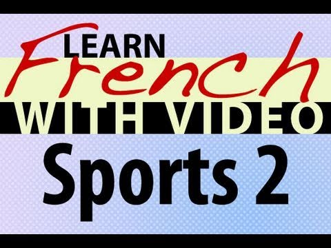 Learn French with Videos - Sports 2
