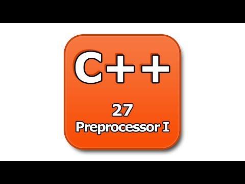 C++ Tutorial - 27 - Preprocessor I