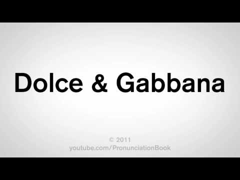 How To Pronounce Dolce and Gabbana