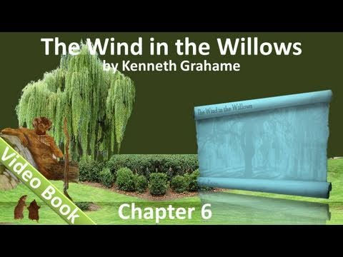 Chapter 06 - The Wind in the Willows by Kenneth Grahame