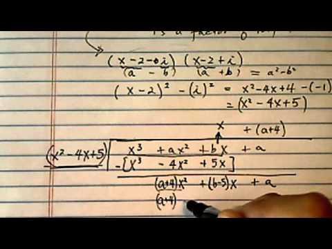 Equation of Higher Order Polynomials: For x^3 + ax^2 + bx + a = 0, if one root is 2 + i, find a & b?