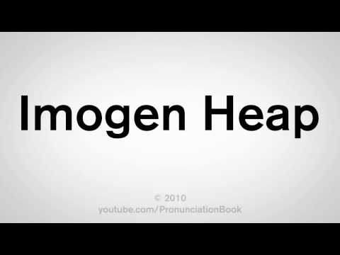 How To Pronounce Imogen Heap