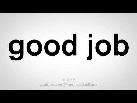 How To Pronounce Good Job