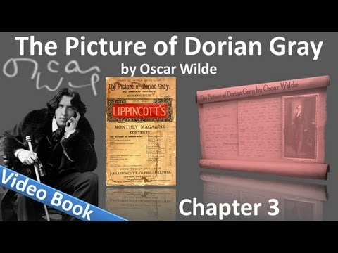 Chapter 03 - The Picture of Dorian Gray by Oscar Wilde