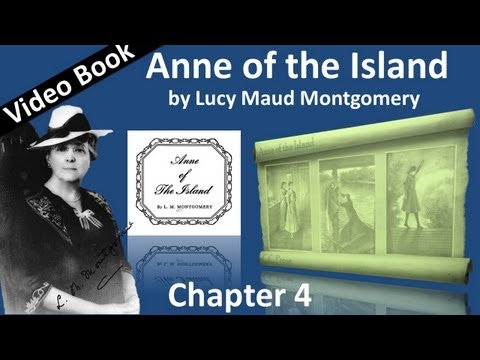 Chapter 04 - Anne of the Island by Lucy Maud Montgomery