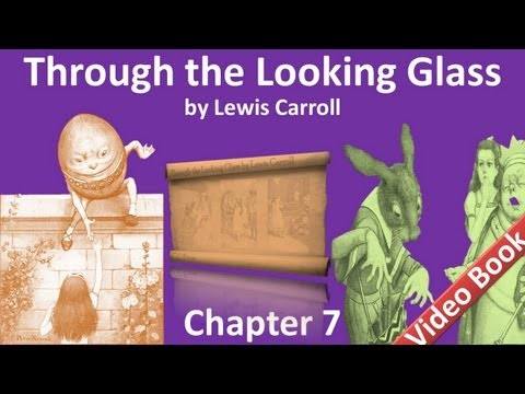 Chapter 07 - Through the Looking-Glass by Lewis Carroll