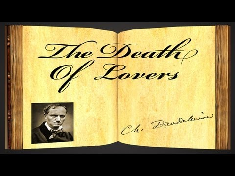The Death Of Lovers by Charles Baudelaire - Poetry Reading