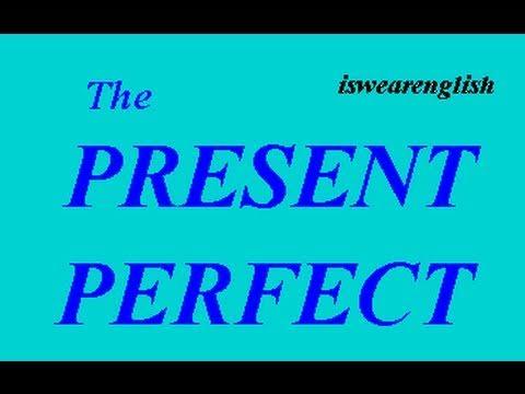 Understanding the Present Perfect - An Explanation - ESL British English Pronunciation