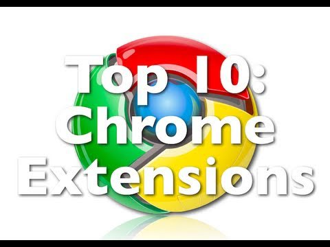Top 10: Chrome Extensions