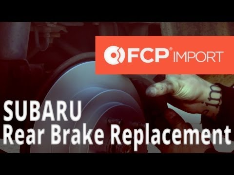 Subaru Brake Replacement (1999 Legacy Rear Pads and Rotors) FCP Import