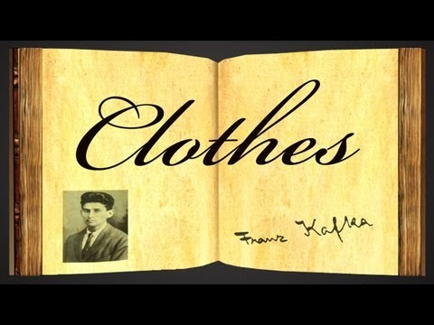 Pearls Of Wisdom - Clothes by Franz Kafka - Parable