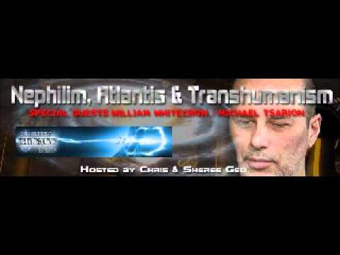 Nephilim, Atlantis & Transhumanism with Michael Tsarion & William Whitecrow - August 27, 2011