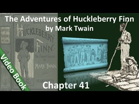 Chapter 41 - The Adventures of Huckleberry Finn by Mark Twain