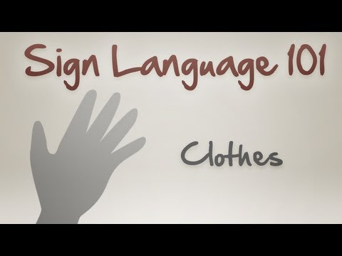Sign Language 101: Clothes
