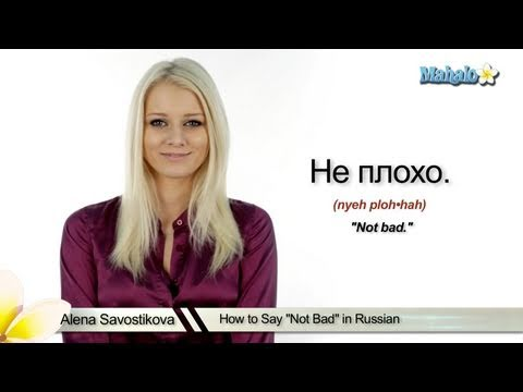 "How to Say ""Not Bad"" in Russian"
