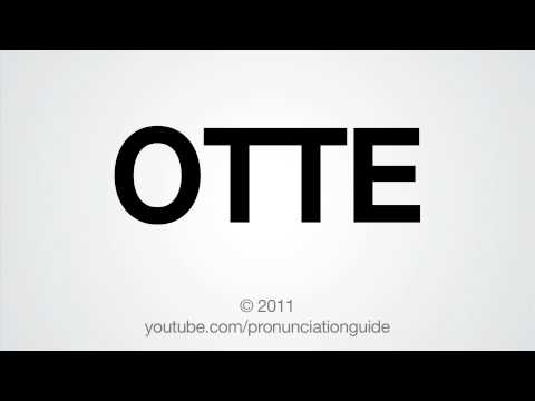 How to Pronounce OTTE