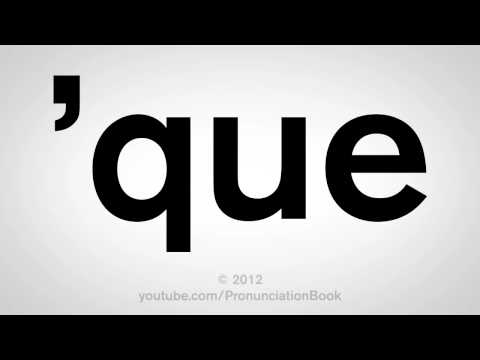 How To Pronounce 'Que