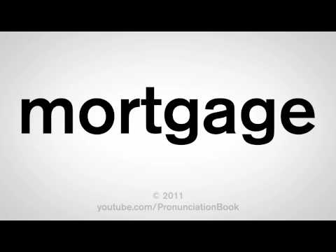 How To Pronounce Mortgage