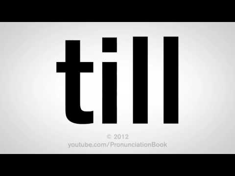 How To Pronounce Till