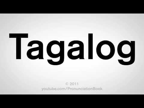 How To Pronounce Tagalog