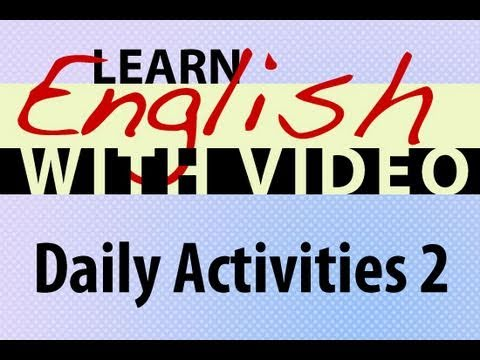 Learn English with Video - Daily Activities 2