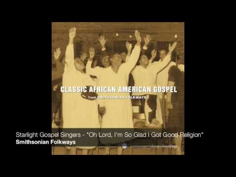 "Starlight Gospel Singers - ""Oh Lord, I'm So Glad I Got Good Religion"""