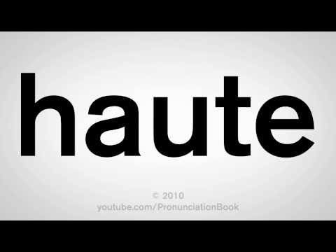 How To Pronounce Haute